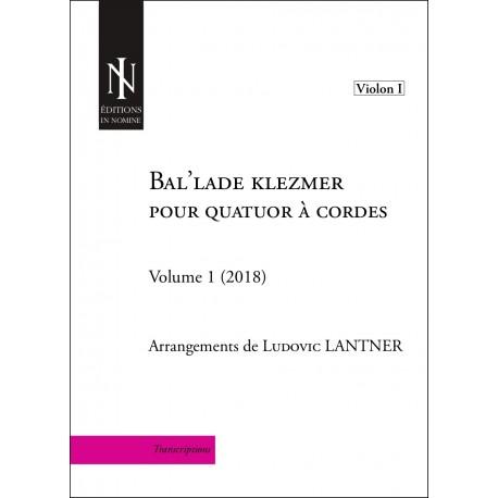 Bla-lade kelzemer pour quatuor à cordes Vol. 1